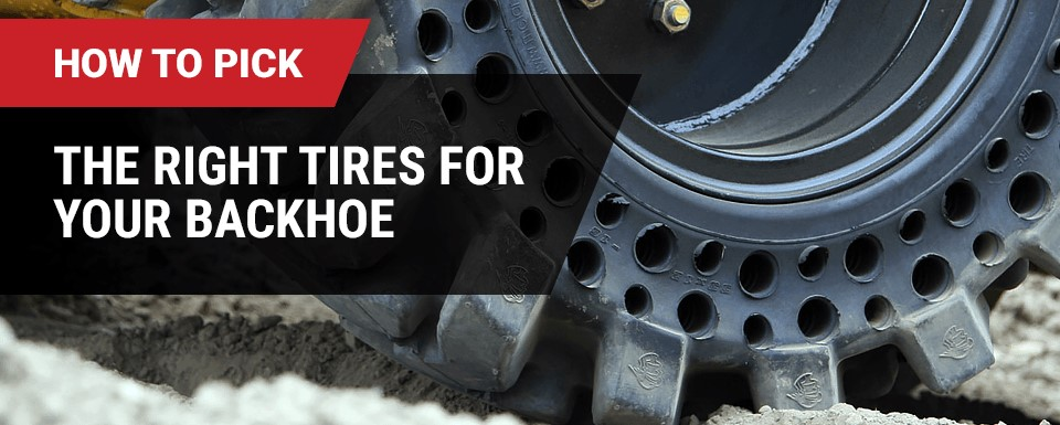 choose the right solid backhoe tires