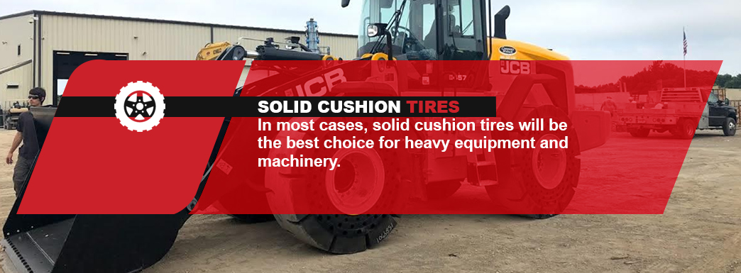 Choose solid cushion tires for your equipment